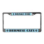 I Brake For Burmese Cats License Frame