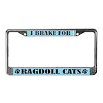 I Brake for Ragdoll Cats License Frame
