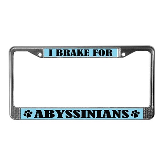 I Brake For Abyssinians License Frame
