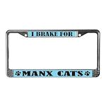 I Brake For Manx Cats License Plate Frame
