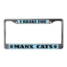 I Brake For Manx Cats License Plate Frame