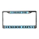 I Brake For Calico Cats License Frame