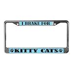 I Brake For Kitty Cats License Plate Frame
