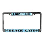 I Brake For Black Cats License Plate Frame