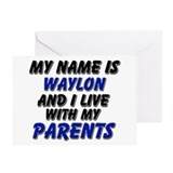 my name is waylon and I live with my parents Greet