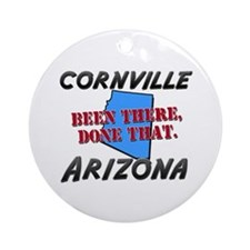 cornville arizona - been there, done that Ornament