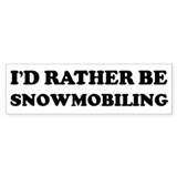 Rather be Snowmobiling Bumper Car Sticker