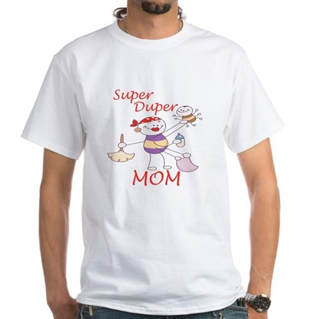 Super Duper Mom White T-Shirt