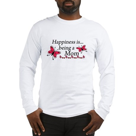 Happiness is Being a Mom Long Sleeve T-Shirt