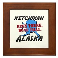 ketchikan alaska - been there, done that Framed Ti