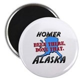 "homer alaska - been there, done that 2.25"" Magnet"