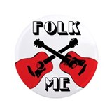"Folk Me 3.5"" Button"