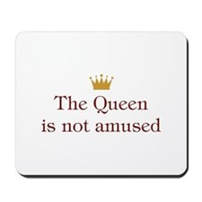 Queen Not Amused Mousepad