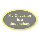 My Governor is a Douchebag. Oval Decal
