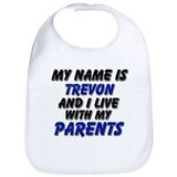 my name is trevon and I live with my parents Bib