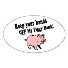 Hands Off Piggy Bank Oval Decal