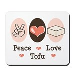 Peace Love Tofu Mousepad