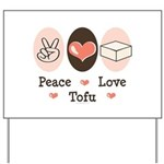 Peace Love Tofu Yard Sign