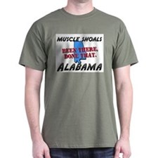 muscle shoals alabama - been there, done that T-Shirt