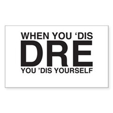 When you 'dis Dre.... Rectangle Decal