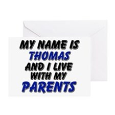 my name is thomas and I live with my parents Greet