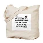 Be Better People Tote Bag