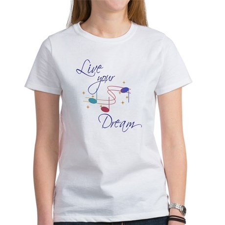 Live Your Dream Women's T-Shirt
