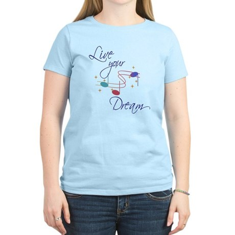 Live Your Dream Women's Light T-Shirt