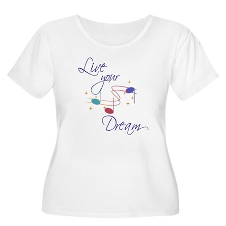 Live Your Dream Women's Plus Size Scoop Neck T-Shi