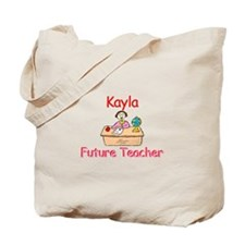 Kayla - Future Teacher Tote Bag