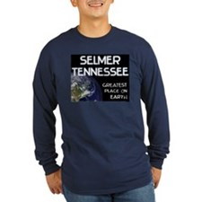 selmer tennessee - greatest place on earth T