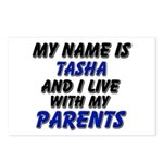 my name is tasha and I live with my parents Postca