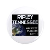 "ripley tennessee - greatest place on earth 3.5"" Bu"