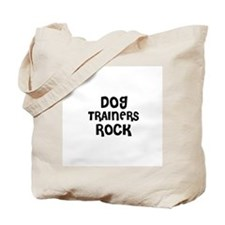 DOG TRAINERS ROCK Tote Bag