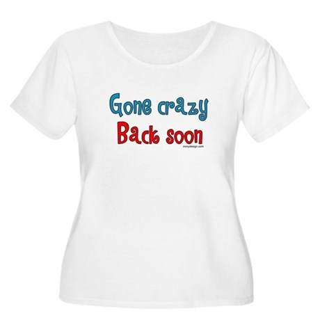 Gone Crazy, Back Soon! Women's Plus Size Scoop Nec