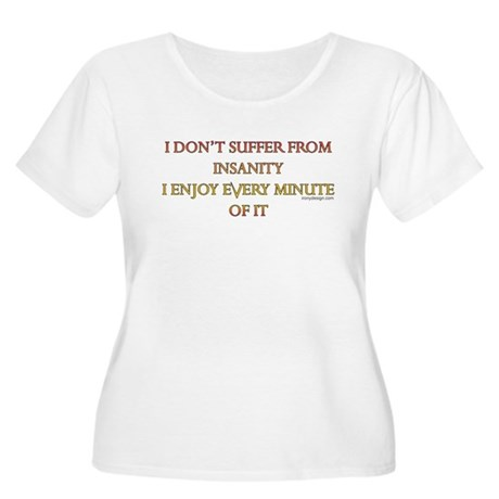 I don't suffer from insanity. Women's Plus Size Sc