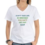 Don't take life so seriously Women's V-Neck T-Shir
