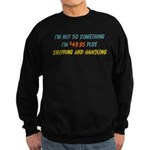 I'm not 50-something Sweatshirt (dark)