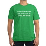 To be old and wise... Men's Fitted T-Shirt (dark)