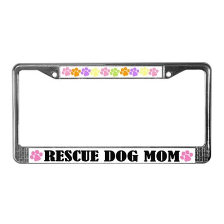 Rescue Dog Mom License Plate Frame