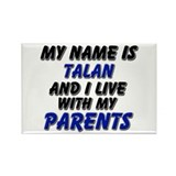 my name is talan and I live with my parents Rectan