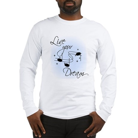 Live Your Dream Long Sleeve T-Shirt