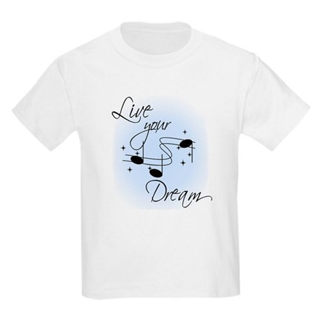 Live Your Dream Kids Light T-Shirt