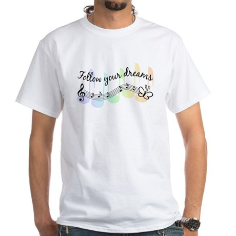 Follow Your Dreams White T-Shirt