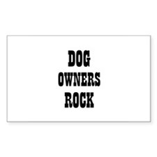 DOG OWNERS ROCK Rectangle Decal