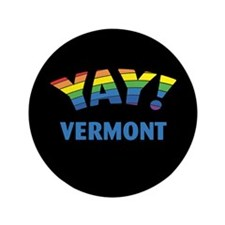 "YAY! VERMONT 3.5"" Button"