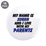 "my name is soren and I live with my parents 3.5"" B"