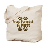 Proud Parent of a Mutt Tote Bag