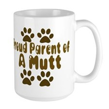 Proud Parent of a Mutt Mug
