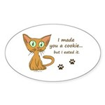 Cute Kitty Ate Your Cookie Oval Sticker (10 pk)
